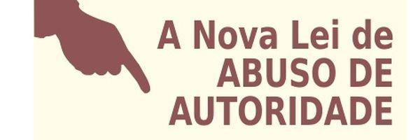 Entenda a Lei de Abuso de Autoridade