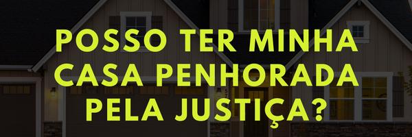 Tenho uma dívida na Justiça, posso perder a única casa que possuo?