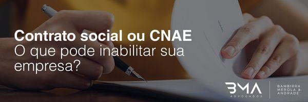 Contrato social ou CNAE: o que pode inabilitar sua empresa?
