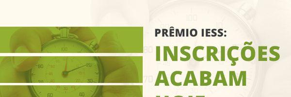Prêmio IESS: inscrições acabam hoje