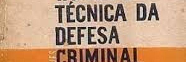 Tática e Técnica da Defesa Criminal - O Debate Oral