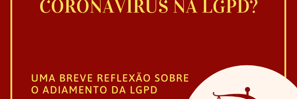 Quais os impactos do coronavírus na LGPD?