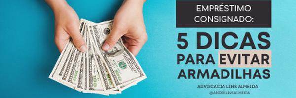 Empréstimo consignado: 5 dicas para evitar armadilhas.