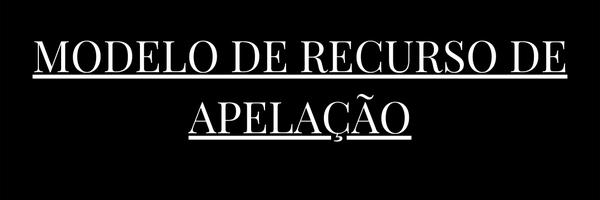 Recurso de Apelação com Pedido de Reforma- NCPC