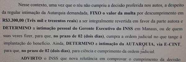 Gerente do INSS é obrigado a implantar benefício no prazo de 2 dias e pagar multa de mais de R$ 3 mil a beneficiário do INSS