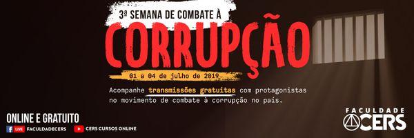 Hoje começa a 3ª Semana de Combate à Corrupção