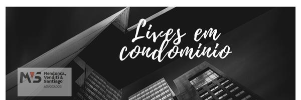 As normas dos condomínios e empolgação das lives em tempos de pandemia do coronavirus (COVID -19).
