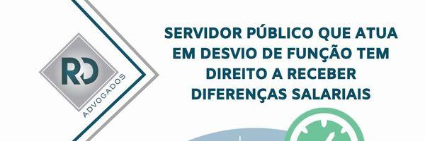 Servidor público que atua em desvio de função tem direito a receber diferenças salarias.