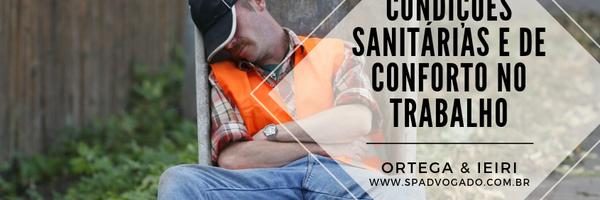 Trabalhador, você sabe sobre as condições sanitárias e de conforto no local de trabalho?