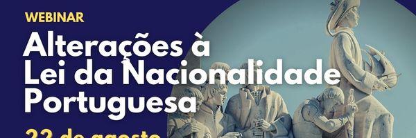 Mudanças na Lei da Nacionalidade Portuguesa são discutidas em evento online