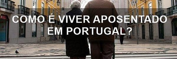 Como é viver aposentado em Portugal?