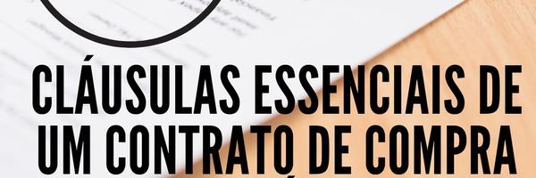 10 cláusulas essenciais que devem conter no seu contrato de compra e venda de imóvel.