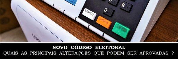 Novo Código Eleitoral - Quais as principais alterações que podem ser aprovadas?