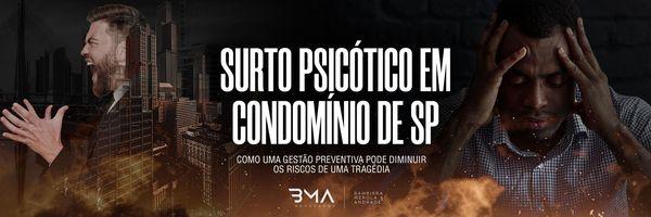 Surto Psicótico em condomínio de SP: como uma gestão preventiva pode diminuir os riscos de uma tragédia