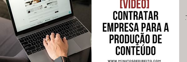 [Vídeo] Devo contratar empresa para a minha produção de conteúdo jurídico?