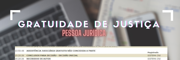 Pessoa Jurídica e o direito a gratuidade de justiça no CPC/15