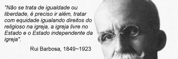 Na era Hipermoderna, Rui Barbosa joga luzes na questão da (In)Tolerância Religiosa