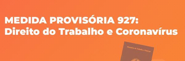 Medida Provisória 927: Direito do Trabalho e Coronavírus
