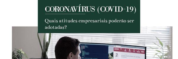 Coronavírus: quais atitudes empresariais poderão ser adotadas?
