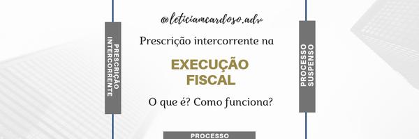 Prescrição intercorrente ( execução fiscal).