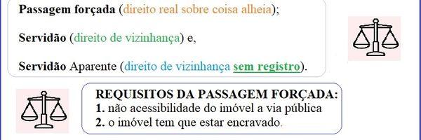 Passagem forçada (direito real sobre a coisa alheia) x servidão de passagem (direito de vizinhança)