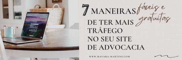 7 maneiras fáceis e gratuitas de conseguir mais tráfego para o seu site de advocacia