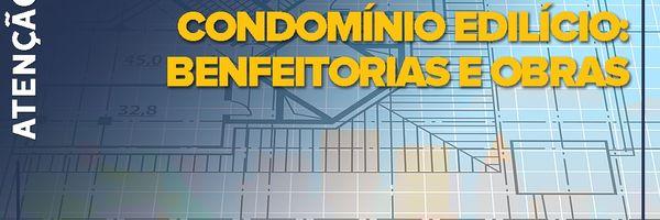 Condomínio edilício: benfeitorias e obras