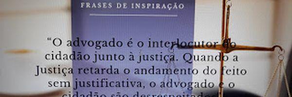 """""""O advogado é o interlocutor do cidadão junto á justiça""""."""