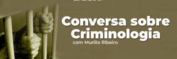 SupremoCast – Conversa sobre Criminologia