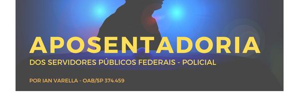 As novas regras de aposentadoria do policial federal