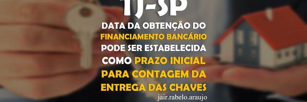 TJ-SP – Data da obtenção do financiamento bancário pode ser estabelecida como prazo inicial para contagem da entrega das chaves.
