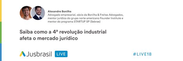 Resumo LIVE#19 - Saiba como a 4ª revolução industrial afeta o mercado jurídico
