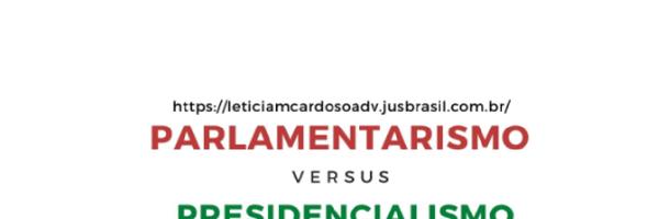 Parlamentarismo X Presidencialismo : Mapa mental e Resumo.