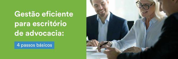 Gestão eficiente para escritório de advocacia: 4 passos básicos
