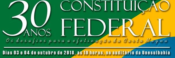 """Unesulbahia realizará o evento: """"30 anos da Constituição Federal: Os desafios para a efetivação da Carta Magna"""""""