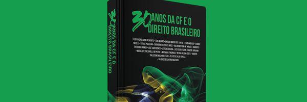 Lançamento: 30 Anos da CF e o Direito Brasileiro