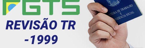 Revisão Fgts TR - 1999