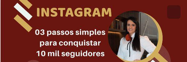 Instagram: 3 passos simples para conquistar 10 mil seguidores