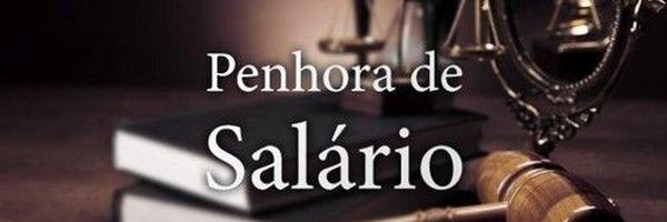 Penhora de salário por dívida não alimentar