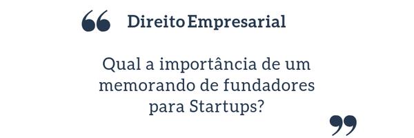 Direito aplicado a startups - Qual a importância de um memorando entre fundadores?