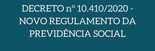 INSS: 06 alterações trazidas pelo Decreto nº 10.410/2020 que você precisa saber