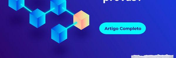 Como a Blockchain pode ser utilizada para autenticar suas provas?
