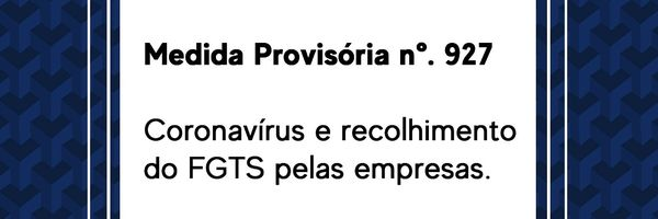 Coronavírus e o recolhimento de FGTS pelas empresas