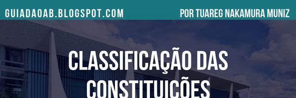 Como aprender a Classificação das Constituições de forma definitiva?