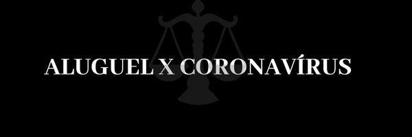 Aluguel x Coronavírus