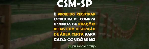CSM-SP - É proibido registrar escritura de compra e venda de frações ideais com descrição de área certa para cada condômino.