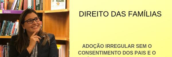 Adoção irregular sem o consentimento dos pais e o princípio do interesse do menor