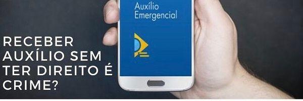 Receber auxílio emergencial sem ter direito é crime?