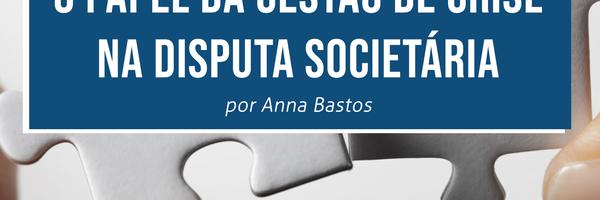 O papel da gestão de crise na disputa societária