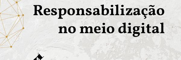 Responsabilização no meio digital